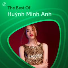 Những Bài Hát Hay Nhất Của Huỳnh Minh Anh - Huỳnh Minh Anh