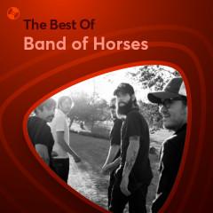 Những Bài Hát Hay Nhất Của Band of Horses