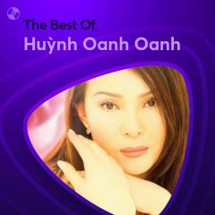 Những Bài Hát Hay Nhất Của Huỳnh Oanh Oanh - Huỳnh Oanh Oanh