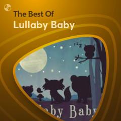 Những Bài Hát Hay Nhất Của Lullaby Baby - Lullaby Baby
