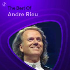 Những Bài Hát Hay Nhất Của Andre Rieu - Andre Rieu