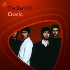 Những Bài Hát Hay Nhất Của Oasis - Oasis