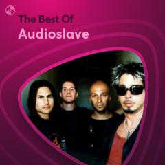 Những Bài Hát Hay Nhất Của Audioslave