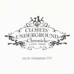 CLOSED/UNDERGROUND