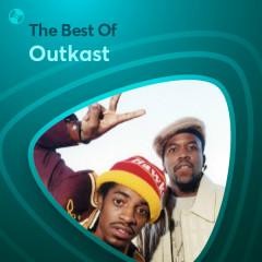 Những Bài Hát Hay Nhất Của Outkast - Outkast