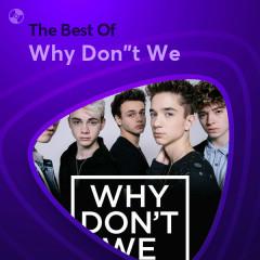 Những Bài Hát Hay Nhất Của Why Don't We - Why Don't We