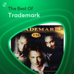 Những Bài Hát Hay Nhất Của Trademark - Trademark