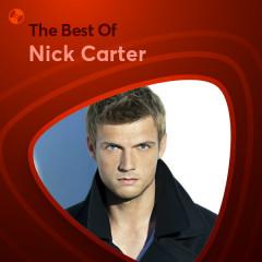 Những Bài Hát Hay Nhất Của Nick Carter - Nick Carter