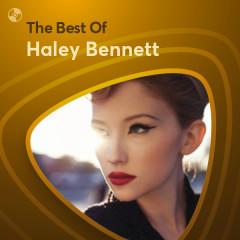Những Bài Hát Hay Nhất Của Haley Bennett - Haley Bennett