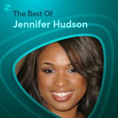 Những Bài Hát Hay Nhất Của Jennifer Hudson - Jennifer Hudson
