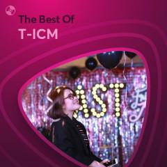 Những Bài Hát Hay Nhất Của T-ICM - T-ICM