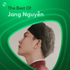 Những Bài Hát Hay Nhất Của Jang Nguyễn - Jang Nguyễn