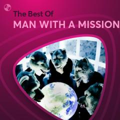 Những Bài Hát Hay Nhất Của MAN WITH A MISSION - MAN WITH A MISSION