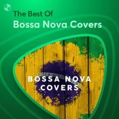 Những Bài Hát Hay Nhất Của Bossa Nova Covers - Bossa Nova Covers
