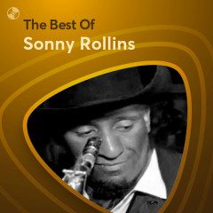 Những Bài Hát Hay Nhất Của Sonny Rollins - Sonny Rollins