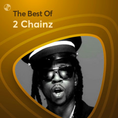 Những Bài Hát Hay Nhất Của 2 Chainz - 2 Chainz