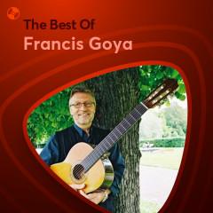Những Bài Hát Hay Nhất Của Francis Goya - Francis Goya