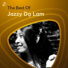 Những Bài Hát Hay Nhất Của Jazzy Dạ Lam - Jazzy Dạ Lam