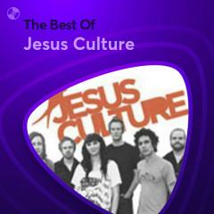 Những Bài Hát Hay Nhất Của Jesus Culture - Jesus Culture