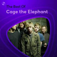 Những Bài Hát Hay Nhất Của Cage the Elephant - Cage the Elephant