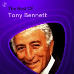 Những Bài Hát Hay Nhất Của Tony Bennett - Tony Bennett