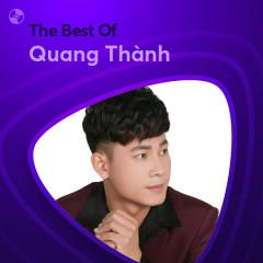 Những Bài Hát Hay Nhất Của Quang Thành - Quang Thành
