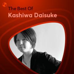 Những Bài Hát Hay Nhất Của Kashiwa Daisuke - Kashiwa Daisuke
