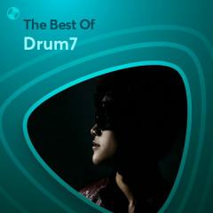Những Bài Hát Hay Nhất Của Drum7 - Drum7