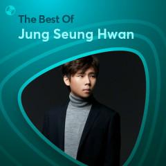 Những Bài Hát Hay Nhất Của Jung Seung Hwan - Jung Seung Hwan
