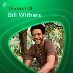 Những Bài Hát Hay Nhất Của Bill Withers - Bill Withers