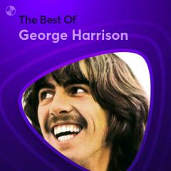 Những Bài Hát Hay Nhất Của George Harrison - George Harrison