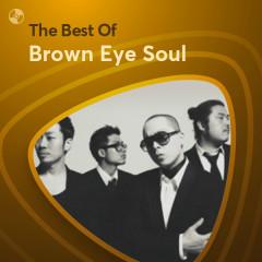 Những Bài Hát Hay Nhất Của Brown Eye Soul - Brown Eye Soul
