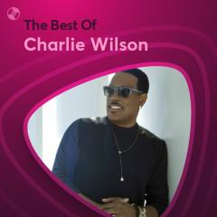 Những Bài Hát Hay Nhất Của Charlie Wilson - Charlie Wilson