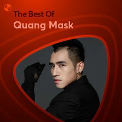 Những Bài Hát Hay Nhất Của Quang Mask - Quang Mask