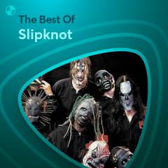 Những Bài Hát Hay Nhất Của Slipknot - Slipknot