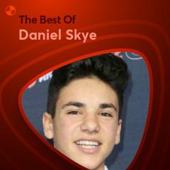 Những Bài Hát Hay Nhất Của Daniel Skye - Daniel Skye