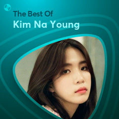 Những Bài Hát Hay Nhất Của Kim Na Young - Kim Na Young