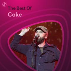 Những Bài Hát Hay Nhất Của Cake - Cake