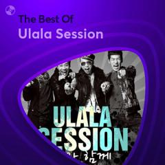 Những Bài Hát Hay Nhất Của Ulala Session - Ulala Session