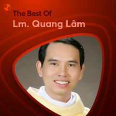 Những Bài Hát Hay Nhất Của Lm. Quang Lâm - Lm. Quang Lâm
