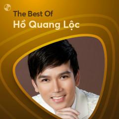 Những Bài Hát Hay Nhất Của Hồ Quang Lộc - Hồ Quang Lộc