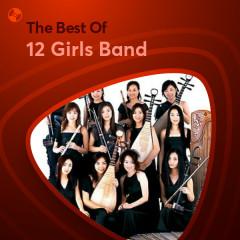 Những Bài Hát Hay Nhất Của 12 Girls Band - 12 Girls Band
