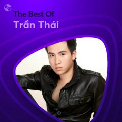 Những Bài Hát Hay Nhất Của Trần Thái - Trần Thái