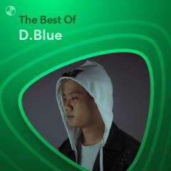 Những Bài Hát Hay Nhất Của D.Blue - D.Blue