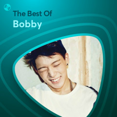 Những Bài Hát Hay Nhất Của BOBBY - BOBBY