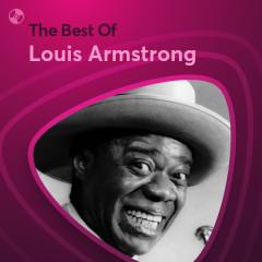 Những Bài Hát Hay Nhất Của Louis Armstrong - Louis Armstrong