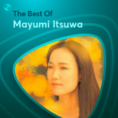 Những Bài Hát Hay Nhất Của Mayumi Itsuwa