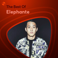 Những Bài Hát Hay Nhất Của Elephante - Elephante