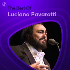 Những Bài Hát Hay Nhất Của Luciano Pavarotti - Luciano Pavarotti