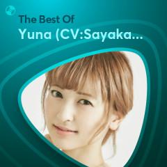 Những Bài Hát Hay Nhất Của Yuna (CV:Sayaka Kanda) - Yuna (CV:Sayaka Kanda)